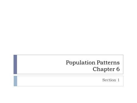 Population Patterns Chapter 6 Section 1. Objectives:  Identify the People of the United States and Canada  Explain waves of immigration  Analyze Population.