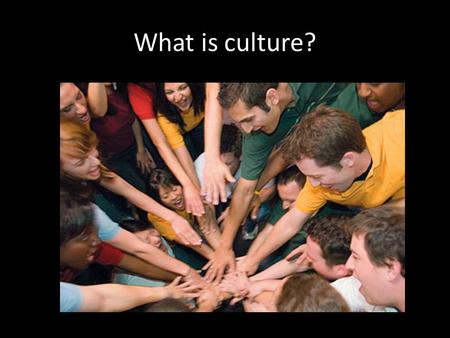"What is culture?. A Good Definition of Culture Culture – From the latin word cultura Means ""to cultivate"" What do we call culture? – Any information that."