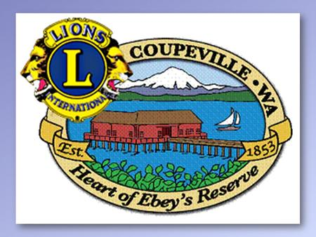 "An overview of the many opportunities, month by month, that give one and all the chance to practice our motto: "" We Serve "" Coupeville Lions Club A Year."