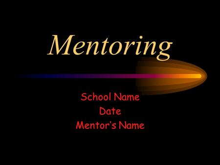 Mentoring School Name Date Mentor's Name. OVERVIEW What is Mentoring? The Mentoring Menu The Coaching Process.