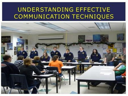 UNDERSTANDING EFFECTIVE COMMUNICATION TECHNIQUES.