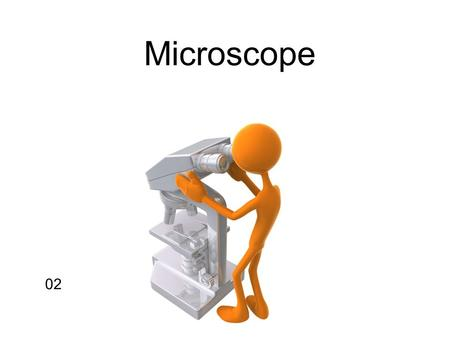 02 Microscope. A B Carrying a Microscope Return the lowest power objective in place Wrap the cord around the base Return dustcover Storing The Microscope.