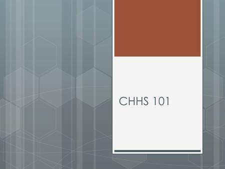 CHHS 101. Transitioning  Elem, Middle, High Transitions  Adolescent to young adult development  Transition support at home.