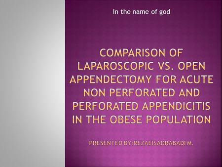 In the name of god.  After endoscopy Semm introduced Laparoscopic Appendectomy(LA) in 1983  The use of it increased by in the management of acute appendicitis.