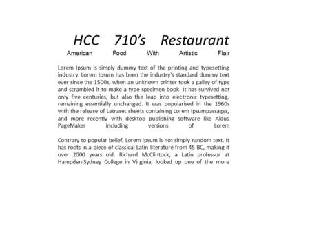 HCC 710's Restaurant American Food With Artistic Flair Lorem Ipsum is simply dummy text of the printing and typesetting industry. Lorem Ipsum has been.
