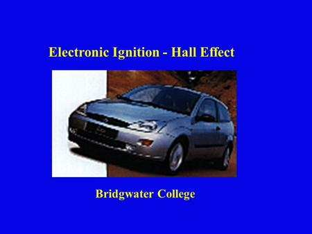 Bridgwater College Electronic Ignition - Hall Effect.
