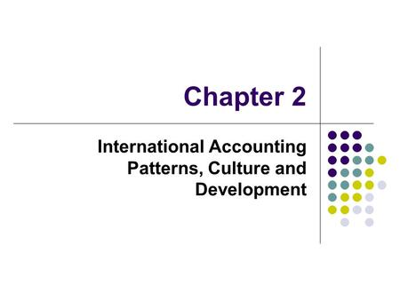 International Accounting Patterns, Culture and Development
