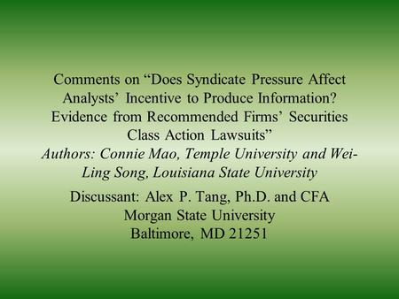 "Comments on ""Does Syndicate Pressure Affect Analysts' Incentive to Produce Information? Evidence from Recommended Firms' Securities Class Action Lawsuits"""