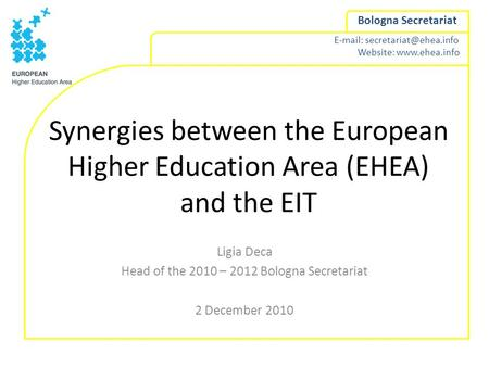 Website:  Bologna Secretariat Synergies between the European Higher Education Area (EHEA) and the EIT Ligia.
