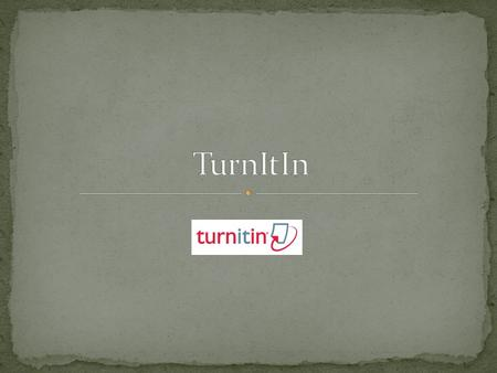 TurnItIn checks your paper for originality The majority of papers submitted through D2L are run through turnitin An originality report is created.