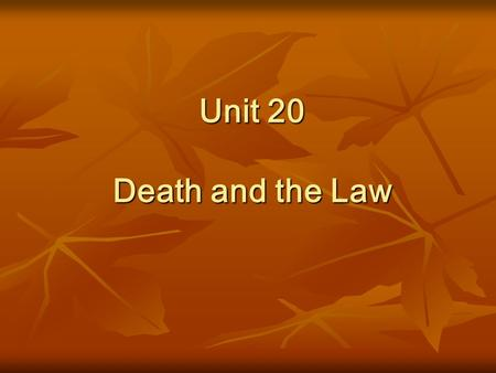 Unit 20 Death and the Law. What do following pictures make you think of?