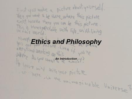 "Ethics and Philosophy An Introduction. ""How Far Down the Rabbit Hole Do You Want to Go?"""