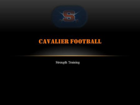 Strength Training CAVALIER FOOTBALL. Core Lifts: Power Clean, Bench Week 1:3 x 4 (60%) Week 2:3 x 4 (50%) Week 3:2 x 5 ; PC - 2 x 4 (50%) Week 4:Recovery/Active.