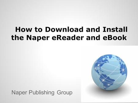 How to Download and Install the Naper eReader and eBook Naper Publishing Group.