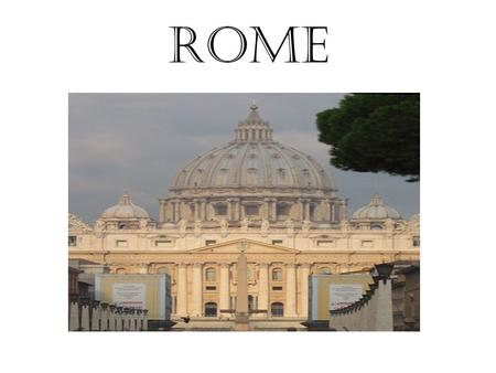 Rome. Rome in the first century AD Rome was the most important city in the world. It was the centre of the Roman Empire As it was such an important place,