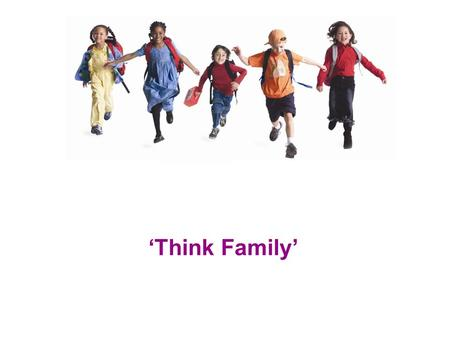 'Think Family'. www.hertsdirect.org The Hertfordshire Context Review of Integrated Practice - 2 years on  Reducing unnecessary escalation  Improving.