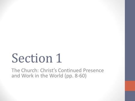 Section 1 The Church: Christ's Continued Presence and Work in the World (pp. 8-60)