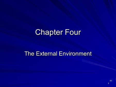 4-1 1 Chapter Four The External Environment. 2 (a) Competitors, industry size and competitiveness, related issues (b) Suppliers, manufacturers, real estate,