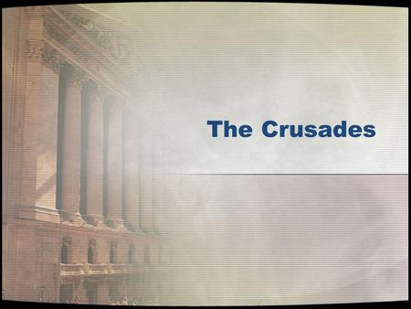 The Crusades. The Crusades - Competing Religions.