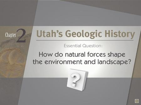 Chapter 2—Utah history Geological Era's.