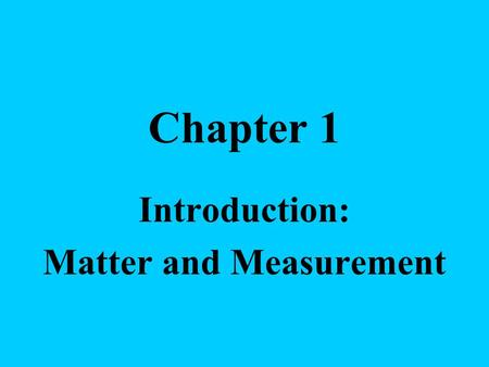 Chapter 1 Introduction: Matter and Measurement. Section 1.1 The Study of Chemistry.