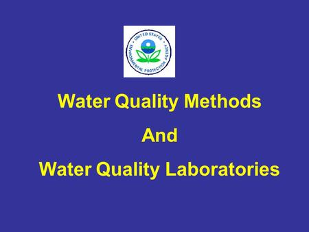 Water Quality Methods And Water Quality Laboratories.