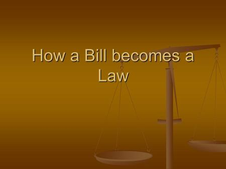 How a Bill becomes a Law. The basics The process begins when an idea is discussed and approved by the Cabinet, then made into a bill. The process begins.