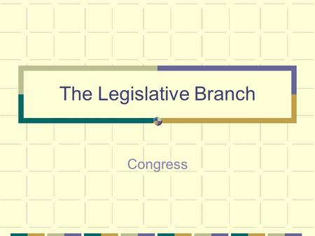 The Legislative Branch Congress The House of Representatives Qualifications A representative must be at least 25 years old. must have been a United States.