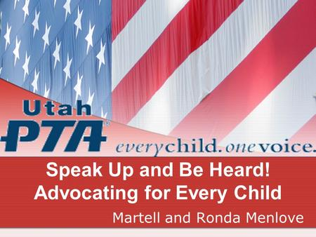 Speak Up and Be Heard! Advocating for Every Child Martell and Ronda Menlove.