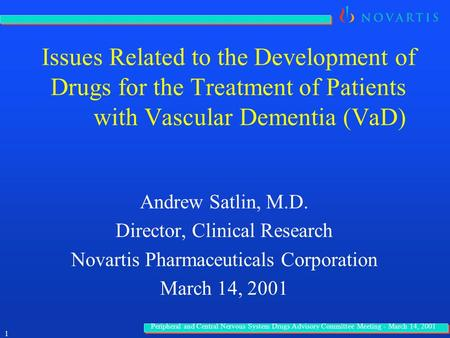 Peripheral and Central Nervous System Drugs Advisory Committee Meeting - March 14, 2001 1 Issues Related to the Development of Drugs for the Treatment.