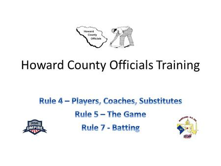 Howard County Officials Training. Insurance COVERAGE APPLIES TO ANY SPORT YOU DO INCLUDES High School Softball College Softball.