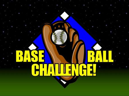 Baseball Challenge! Today's Game is pitched by Dr. Guenthner. Will she strike you out?