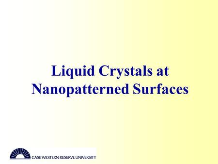 Liquid Crystals at Nanopatterned Surfaces. AFM Contact Nanolithography AFM used as a probe of the surface topography.