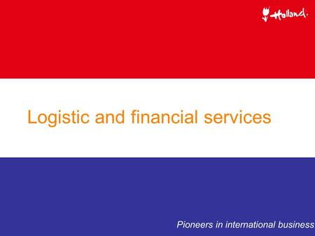Logistic and financial services Pioneers in international business.