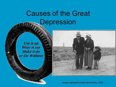 Causes of the Great Depression www.nansemondriverworks.com.