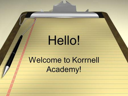 Hello! Welcome to Korrnell Academy!. My name is Stephen.
