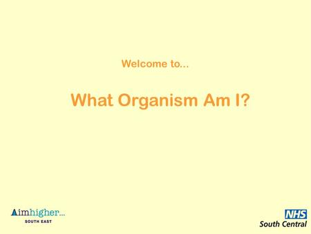 Welcome to... What Organism Am I?. This presentation contains a sequence of four statements designed to narrow down the identity of a mystery organism.