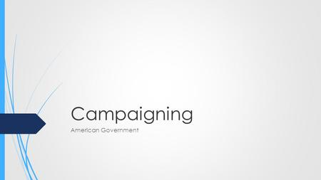 Campaigning American Government. Tech  Technology has greatly influenced how campaigns are run in today's political world  Old campaigning used to be.