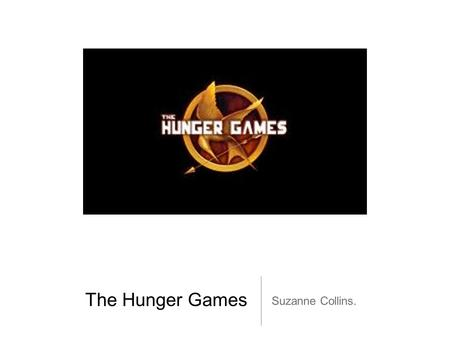 The Hunger Games Suzanne Collins.. Children in conflict.
