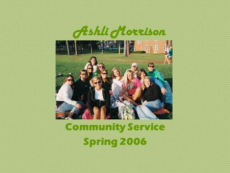 Ashli Morrison Community Service Spring 2006. Kappa Delta Shamrock Event Since 1981, Kappa Delta has supported the child abuse prevention efforts of Prevent.
