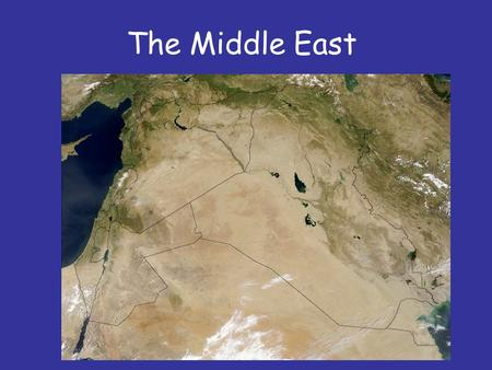 "The Middle East. What is the Middle East? The Middle East is actually South West Asia and parts of North West Africa The term ""Middle East"" is a sign."