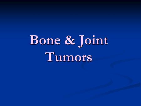 Bone & Joint Tumors. Periostal reactions Periostal reactions Response to RAPIDLY growing lesions 1. Spiculated hair-on-end 2. Onion-skinning.