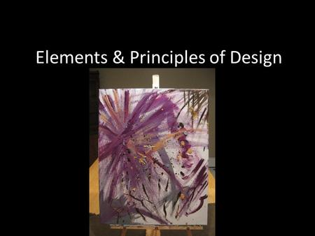 Elements & Principles of Design. The ELEMENTS of art: line, shape, form, color, value, texture and space.