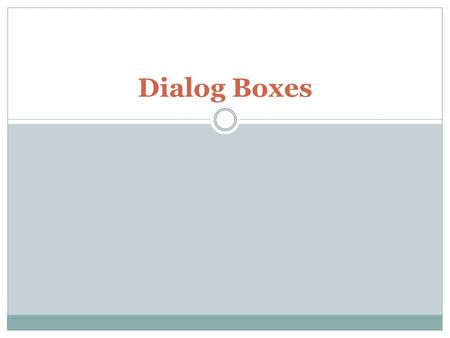 Dialog Boxes. JOptionPane Class Allows you to display a dialog box  Small graphical window that displays a message to the user or requests input  Types: