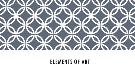 ELEMENTS OF ART. LEARNING INTENTION We will gain a deeper understanding of how the essential vocabulary of art, the Elements of Art, helps us critique.