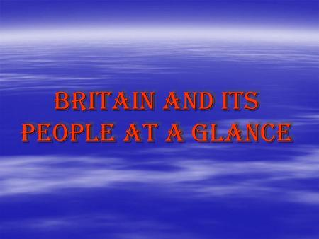 Britain and its people at a glance. Geographical position Belfast Edinburgh Cardiff London.