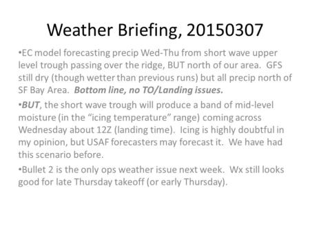 Weather Briefing, 20150307 EC model forecasting precip Wed-Thu from short wave upper level trough passing over the ridge, BUT north of our area. GFS still.