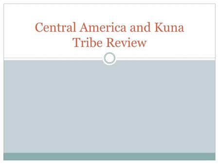 Central America and Kuna Tribe Review. True or False Kuna in the traditional communities are still engaged in agriculture, fishing, and trading with coconuts.