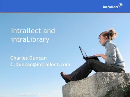 Intrallect and intraLibrary Charles Duncan