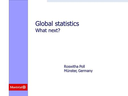 Roswitha Poll Münster, Germany Global statistics What next?